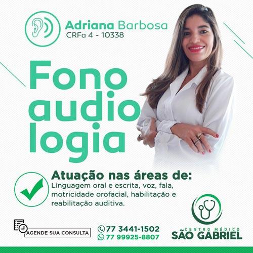 Fonoaudiologia é no Centro Médico São Gabriel com a especialista Adriana Barbosa