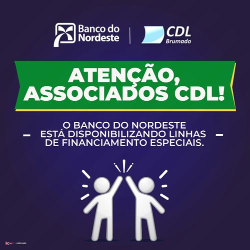 CDL de Brumado anuncia linhas de financiamentos especiais com o Banco do Nordeste