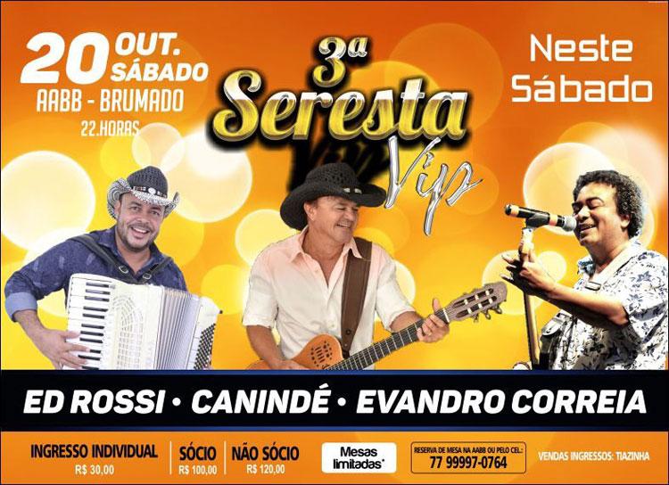Seresta Vip com Canindé, Evandro Correia e Ed Rossi é neste sábado (20) em Brumado