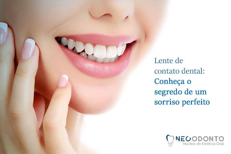 Lente de contato dental: conheça o segredo de um sorriso perfeito no Neo Odonto em Brumado